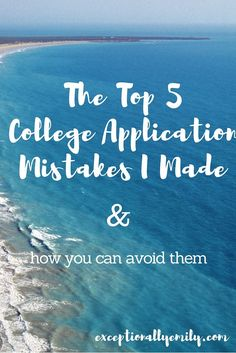 The Top 5 College Application Mistakes I Made & How You Can Avoid Them