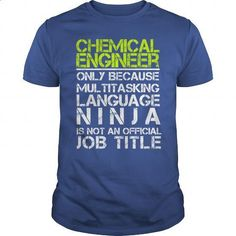 CHEMICAL ENGINEER ONLY BECAUSE MULTITASKING LANGUAGE NINJA IS NOT AN OFFICIAL JOB TITLE - #women hoodies #plain hoodies. BUY NOW => https://www.sunfrog.com/Jobs/CHEMICAL-ENGINEER-ONLY-BECAUSE-MULTITASKING-LANGUAGE-NINJA-IS-NOT-AN-OFFICIAL-JOB-TITLE-Royal-Blue-Guys.html?60505