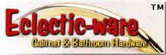 Eclectic-ware kitchen cabinet hardware and bathroom accessories