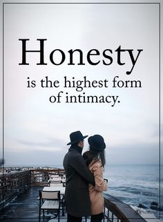 Honesty is the highest form of intimacy. Honesty Quotes, Truth Quotes, Best Quotes, Life Quotes, Famous Quotes, Partner Quotes, Relationship Quotes, Relationships, Inspirational Quotes About Success