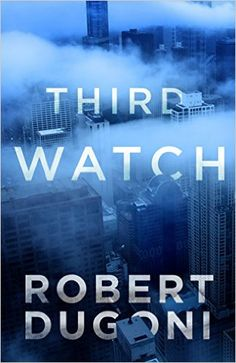 Third Watch (Prequel to My Sister's Grave)(Short Story - Ebook only) by Robert Dugoni