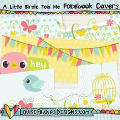 This is a set of 3 Facebook Timeline covers which I designed using my A Little Birdie Told Me graphics set. Don't you think it would be great for a spring facebook makeover?