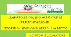 """La libreria Sogni di Carta, Sabato 18 giugno alle ore 18.00 è lieta di presentare """"Storie Minime, Cagliari mi ha detto."""""""