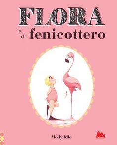 Flora e il fenicottero - Italian edition of Flora & the Flamingo!
