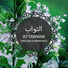 At-Tawwab (التواب) The Guide To Repentance, Ever Relenting 99 Names of Allah Hadith, Alhamdulillah, Islam Religion, Islam Muslim, Muslim Quotes, Islamic Quotes, Asma Allah, Beautiful Names Of Allah, Allah Names