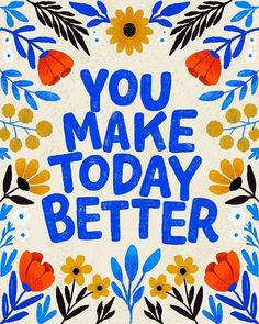 Beautiful work and words by for today's Goodtype Tuesday. ・・・ You make today better. Give a smile, say hello, or just give a… Words Quotes, Me Quotes, Sayings, Pretty Words, Beautiful Words, Happy Quotes, Positive Quotes, Illustration Inspiration, Graphisches Design