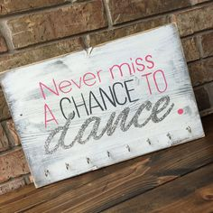 Never Miss a Chance to Dance, 11x17, Medal Holder, Gymnastics or Dance Competitions Medal Holder Sign. by ShopSimplyInspired on Etsy