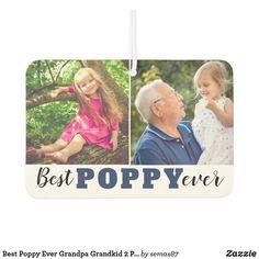 Best Poppy Ever Grandpa Grandkid 2 Photo Collage Air Freshener Poppy Photo, Reflection Art, Personalized Photo Gifts, Odor Eliminator, Grandpa Gifts, Grandparents Day, 2 Photos, Air Freshener, Gifts For Family