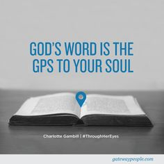 God's word is the GPS to your soul! We love this quote by Charlotte Gambill!