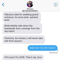 Right because the implied feminism is the thing I find objectionable about rolling up to my wedding in a hot pink tank. #crazyjewishmom