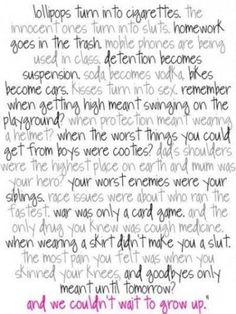 And we couldn't wait to grow up!