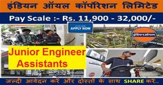 IOCL recruitment 2016 apply online for 100 Junior Engineering Assistant