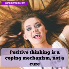 positive thinking is a coping mechanism, not a cure
