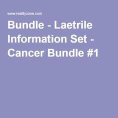 Bundle - Laetrile Information Set - Cancer Bundle #1