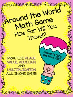 "Around the World Math Game - Place Value, Addition, & Multiplication from Eileen Jarman on TeachersNotebook.com -  (17 pages)  - Students ""travel around the world"" with this engaging math game. Using place value, addition, and multiplication students will calculate their distance as they travel. SIX game boards included."