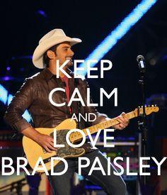 Keep Calm And Love Brad Paisley