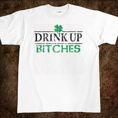 @misty pugmire: You needed this last weekend...St Patricks Day Drink Up Bitches