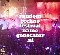 Genereer in 1 klik je eigen random veel te hippe random techno festival naam. Ook makkelijk voor festival organisatoren!