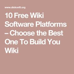 10 Free Wiki Software Platforms – Choose the Best One To Build You Wiki