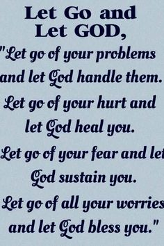 Let go your problms and let god solved them