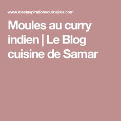 Moules au curry indien | Le Blog cuisine de Samar