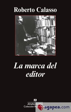 LA MARCA DEL EDITOR de Roberto Calasso