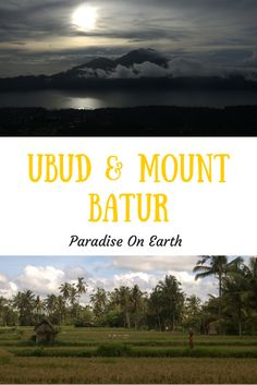 Ubud & Mount Batur - Paradise On Earth
