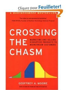 Crossing the Chasm: Marketing and Selling Disruptive Products to Mainstream Customers: Amazon.fr: Geoffrey A. Moore: Livres anglais et étrangers