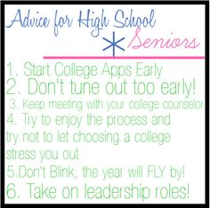 Advice for High School Freshman, Sophomores, Juniors, and Seniors!