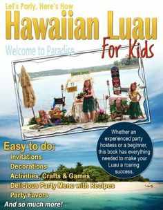 Let's Party, Here's How: Hawaiian Luau For Kids by Robin Gillette, http://www.amazon.com