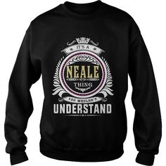 neale  Its a neale Thing You Wouldnt Understand  T Shirt Hoodie Hoodies YearName Birthday