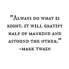 it will gratify half of mankind and astound the other -mark twain quote The Words, More Than Words, Cool Words, Words Quotes, Me Quotes, Motivational Quotes, Inspirational Quotes, Sayings, Qoutes