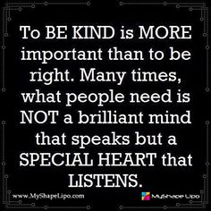 Focus More On Kindness Than Always Needing To Be Right!