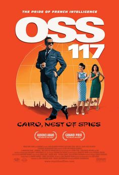 OSS 117: Cairo, Nest of Spies (OSS 117 : Le Caire, nid d'espions, 2006) is a French comedy film directed by Michel Hazanavicius, starring Jean Dujardin. Brilliantly executed parody of the spy film genre.