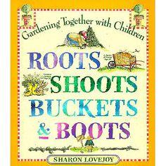 Roots Shoots Buckets & Boots | Children's Garden Book | Outdoor Nature Activities
