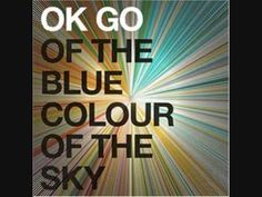 Here is OK Go's collected works, I think. Playlist of 71 videos at the moment. I do not ensure the quality of the list, but take a look. Those guys are incredible :-)  ----------------  Her er OK Go's samlede verker tror jeg. Playlist med 71 videoer i skrivende stund. Har ikke kvalitetsikre den lista, men take a look. De gutta er utrolige. At de gidder :-)