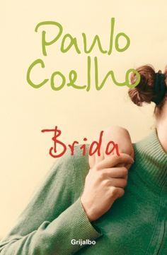 Brida de Paulo Coelho (2007) Me lo regaló mi tia Hilda de la colección de mi tio Daniel.
