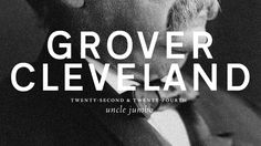 Twenty-Second & Twenty-Fourth President: Grover Cleveland  | Branding the Presidents of the United States