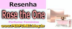 Perfume Rose the One  http://perfumes.blog.br/resenha-de-perfumes-dolce-gabbana-rose-the-one-feminino-preco