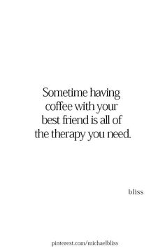 Coffee - With Best Friend Therapy Blessed Quotes Thankful, Thankful For Friends, Happy Quotes, Thank You Quotes For Friends, Best Friend Quotes, Faith Quotes, Words Quotes, Sayings, Simple Quotes