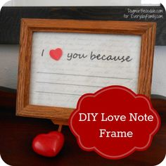 This DIY Love Note Frame makes a cute Valentine's Day gift for your partner and can be used all year by the whole family.