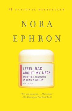 I feel bad about my neck, Nora Ephron
