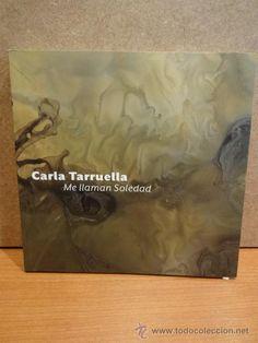 FUNDACIÓ VILA CASAS - 2013. CARLA TARRUELLA. ME LLAMAN SOLEDAD. A ESTRENAR.