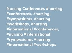 Nursing Conferences #nursing #conferences, #nursing #symposiums, #nursing #workshops, #nursing #international #conferences, #nursing #international #symposiums, #nursing #international #workshops http://maryland.nef2.com/nursing-conferences-nursing-conferences-nursing-symposiums-nursing-workshops-nursing-international-conferences-nursing-international-symposiums-nursing-international-workshops/  # Welcome to The Nursing Conferences Meet Inspiring Speakers and Experts at our 3000+ Global…