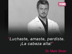 Mark Sloan, Greys Anatomy Frases, Jackson Avery, Cristina Yang, The Ugly Truth, Gossip Girl, Movie Quotes, Famous Quotes, Beautiful Day