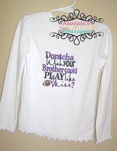 Dontcha Wish Your Brother Could Play Football Like by AYBoutique, $22.00