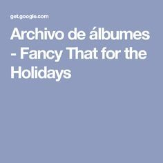 Archivo de álbumes - Fancy That for the Holidays