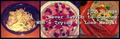 10 Things Never to Say/Do to Someone Who's Trying to Lose Weight #weightloss #diet #funny