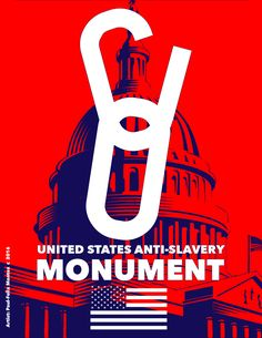 UNITED STATES NATIONAL ANTI-SLAVERY MONUMENT proposed for Washington D.C. by artists Paul-Felix Montez 2016
