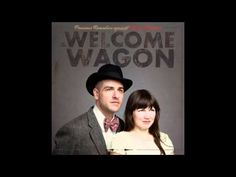 The Welcome Wagon - Would You Come And See Me In New York